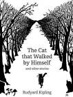 The Cat That Walked by Himself and Other Stories by Rudyard Kipling (Hardback, 2010)