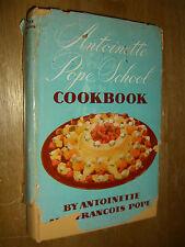 Antoinette Pope School Cookbook by Antoinette & Francois Pope 1951