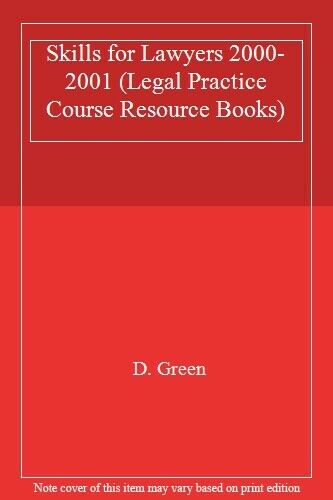 Skills for Lawyers 2000-2001 (Legal Practice Course Resource Books),D. Green