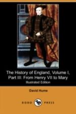 The History of England, Part III : From Henry VII to Mary Vol. 1 by David...