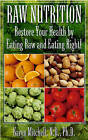 Raw Nutrition: Restore Your Health by Eating Raw and Eating Right by Karyn Mitchel (Paperback, 2011)