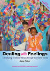 Dealing with Feelings: Developing Emotional Literacy Through Books and Stories by Jane Fisher (Mixed media product, 2006)