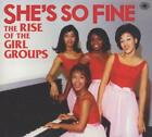 Shes So Fine (Rise Of The Girl Groups) von Various Artists (2013)