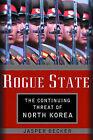 Rogue Regime: Kim Jong Il and the Looming Threat of North Korea by Jasper Becker (Hardback, 2004)