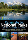 National Geographic  Complete National Parks of the United States: Including Parks, Monuments, Battlefields, Historic Sites, Seashores, Recreation Areas and Scenic Rivers by Mel White (Hardback, 2010)