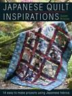 Japanese Quilt Inspirations: 15 Easy-to-Make Projects That Make the Most of Japanese Fabrics by Susan Briscoe (Paperback, 2011)