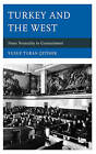 Turkey and the West: From Neutrality to Commitment by Yusuf Turan Cetiner (Hardback, 2014)