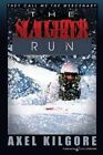 The Slaughter Run: They Call Me the Mercenary by Jerry Ahern, Axel Kilgore (Paperback / softback, 2011)