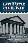 The Last Battle of the Civil War: United States Versus Lee, 1861-1883 by Anthony J Gaughan (Hardback, 2011)