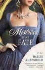 Mistress of My Fate by Hallie Rubenhold (Paperback / softback, 2014)