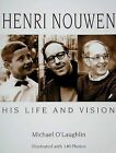 Henri Nouwen: His Life and Vision by Michael O'Laughlin (Paperback, 2009)