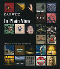 Dan Witz in Plain View: 30 Years of Artworks Illegal and Otherwise by Dan Witz (Hardback, 2009)