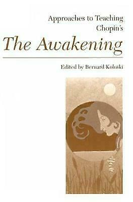 Approaches to Teaching Chopin's the Awakening by Koloski, Bernard