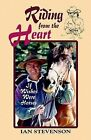 Riding from the Heart: If Wishes Were Horses by Ian Stevenson (Paperback, 2000)