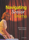Navigating Senior Drama by Mike O'Brien, Richard Baines (Paperback, 2006)