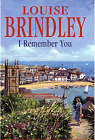 I Remember You by Louise Brindley (Book, 2005)