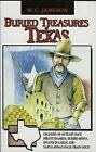 Buried Treasure: Buried Treasures of Texas : Legends of Outlaw Loot, Pirate Hoards, Buried Mines, Ingots in Lakes, and Santa Anna's Pack-Train Gold by W. C. Jameson (2006, Paperback)
