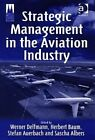 Strategic Management in the Aviation Industry by Taylor & Francis Ltd (Hardback, 2005)