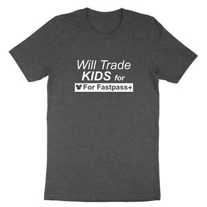 Will Trade Kids For Fastpass Plus Family Disney Vacation Tee Unisex T-shirt