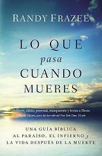 Lo Que Pasa Cuando Mueres : Una Guía Bíblica Al paraíso, el Infierno y la...
