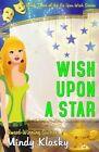 Wish Upon a Star by Mindy Klasky (Paperback / softback, 2013)