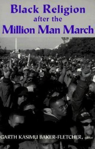 Black Religion after the Million Man March : Voices on the Future