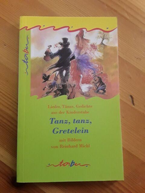 Tanz, tanz, Gretelein / Lieder,Tänze, Gedichte aus der Kinderstube