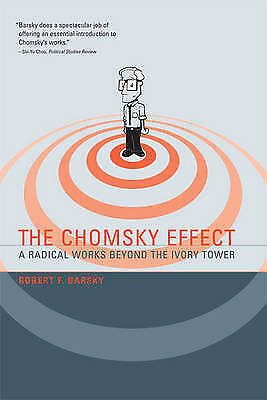 The Chomsky Effect: A Radical Works Beyond the Ivory Tower by R F. Barsky