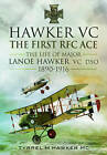 Hawker VC  -  The First RFC Ace: The Life of Major Lanoe Hawker VC DSO 1890 - 1916 by Tyrrel M. Hawker (Hardback, 2013)