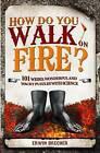 How Do You Walk on Fire? by Erwin Brecher (Hardback, 2010)