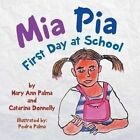 MIA Pia First Day at School by Mary Ann Palma (Paperback / softback, 2014)