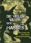 Die vielen Väter des Hasses von Gerd Schneider (2011, Gebundene Ausgabe)