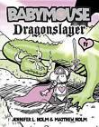 Dragonslayer by Matthew Holm, Jennifer L Holm (Hardback, 2009)