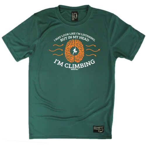 In My Head Im Climbing Adrenaline Addict Dry Fit Breathable Sports T-SHIRT