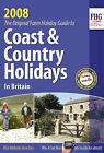 Coast and Country Holidays 2008: Farms, Hotels, Guest Houses, Self-catering, Caravans and Camping and Country Inns: 2008 by Anne Cuthbertson (Paperback, 2008)