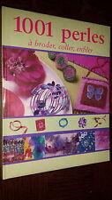1001 PERLES A BRODER, COLLER, ENFILER - I. Lassus et M.-A.Voiturez 2006