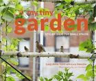 My Tiny Garden: Stylish Ideas for Small Spaces by Jon Cardwell, Lucy Scott (Hardback, 2016)