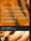 Developing and Managing a Successful Payment Cards Business by Jeff Slawsky, Samee Zafar (Hardback, 2005)