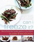 Can I Freeze It?: How to Use the Most Versatile Appliance in Your Kitchen by Susie Theodorou (Paperback, 2009)