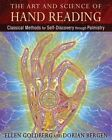The Art and Science of Hand Reading: Classical Methods for Self-Discovery Through Palmistry by Ellen Goldberg, Dorian Bergen (Hardback, 2016)
