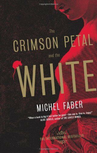 The Crimson Petal and the White By Michel Faber. 9781841954318