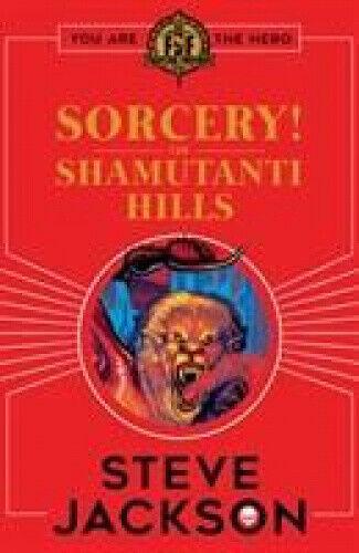 Fighting Fantasy: Sorcery! The Shamutanti Hills (Fighting Fantasy).