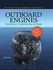 Outboard Engines: Maintenance, Troubleshooting and Repair by Ed Sherman (Hardback, 2009)