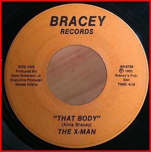 MODERN BOOGIE FUNK 45 The X-Man-that body BRACEY - ULTRA RARE ORIG '83 GRAIL mp3