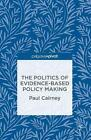 The Politics of Evidence-Based Policy Making von Paul Cairney (2015, Gebundene Ausgabe)