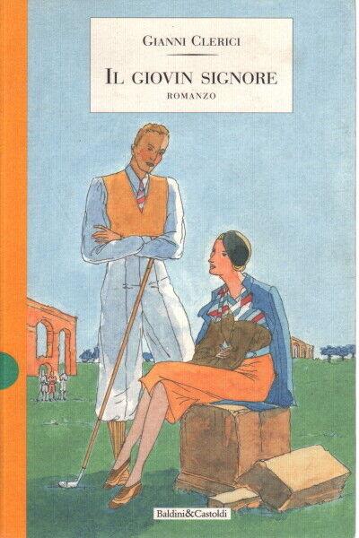 Il giovin signore - Gianni Clerici (Baldini e Castoldi) [1997]
