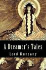 A Dreamer's Tales by Lord Dunsany (Paperback / softback, 2014)