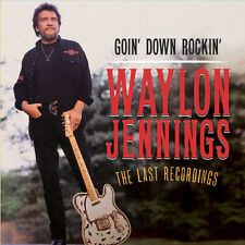 Goin' Down Rockin': The Last Recordings - Waylon Jennings (2012, CD NUOVO)