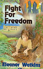 Fight for Freedom by E.M. Watkins (Paperback, 1993)