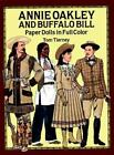Annie Oakley and Buffalo Bill Paper Dolls in Full Color by Tom Tierney (1991, Paperback)